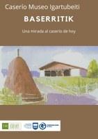 Baserritik: Una mirada al caserío de hoy, nuevo proyecto del Caserío Museo Igartubeiti
