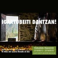 Exposición Igartubeiti Dantzan! sobre el rodaje en su lagar de la película Dantza