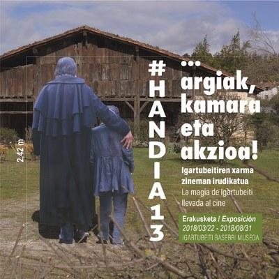 #Handia13... argiak, kamara eta akzioa! erakusketa